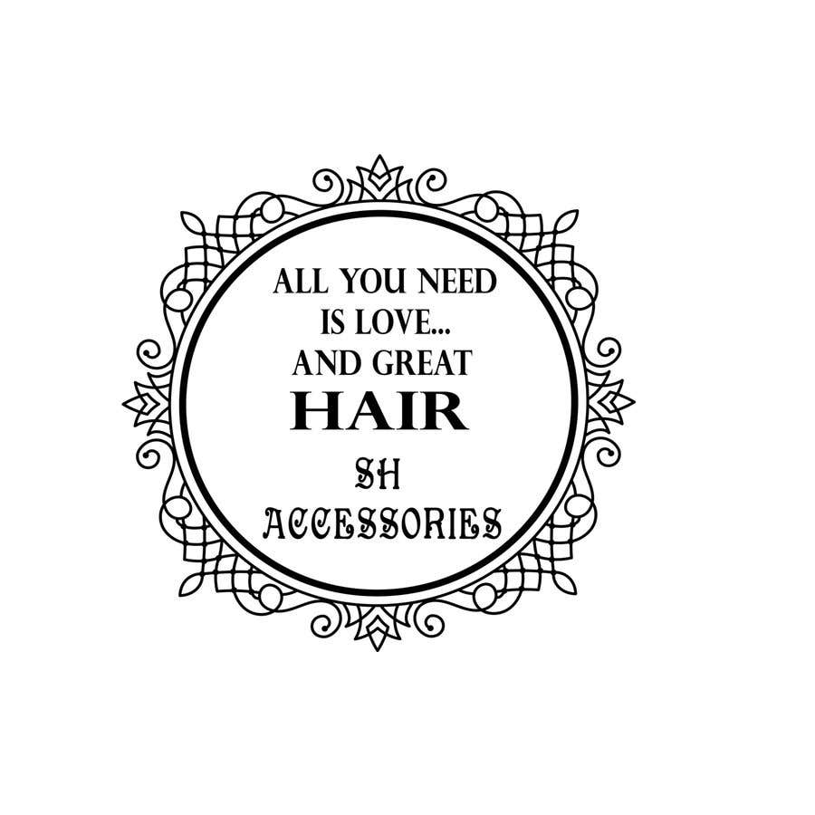 Bài tham dự cuộc thi #33 cho Please design a logo with the slogan at top 'All you need is love & great hair' with the brand 'SH Accessories' as the footer of the logo. Please take the time to view the attachment. It needs to simple, easy to read but elegant.