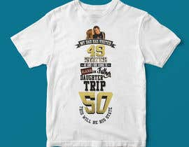 #53 for Help me make a t-shirt for my dad for a special father daughter trip by haquemasudull77