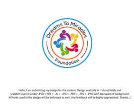 #465 for Logo/Sign - DREAMS TO MIRACLES FOUNDATION by farhana6akter