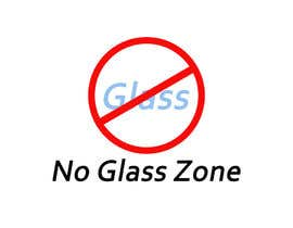 #6 for Logo Design for NO Glass Zone by ibrahim4
