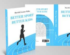 nº 41 pour Better Sport, Better Kids - Book cover design par mirandalengo