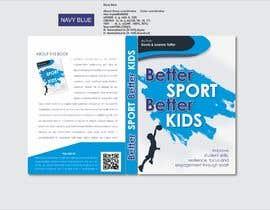 Nro 29 kilpailuun Better Sport, Better Kids - Book cover design käyttäjältä yunitasarike1