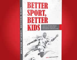 nº 42 pour Better Sport, Better Kids - Book cover design par meenapatwal