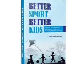 Nro 44 kilpailuun Better Sport, Better Kids - Book cover design käyttäjältä meenapatwal