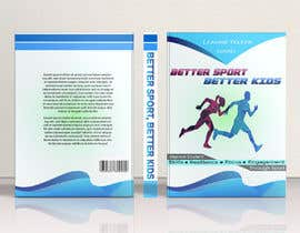 #11 for Better Sport, Better Kids - Book cover design by Marufahmed83
