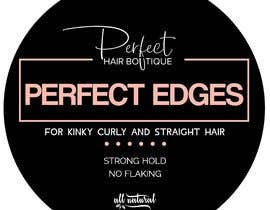 #8 for I need a  label designs for private label products for hair edges by arigo60