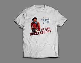 Nro 64 kilpailuun Trump 2020 Im Your Huckleberry käyttäjältä kchrobak