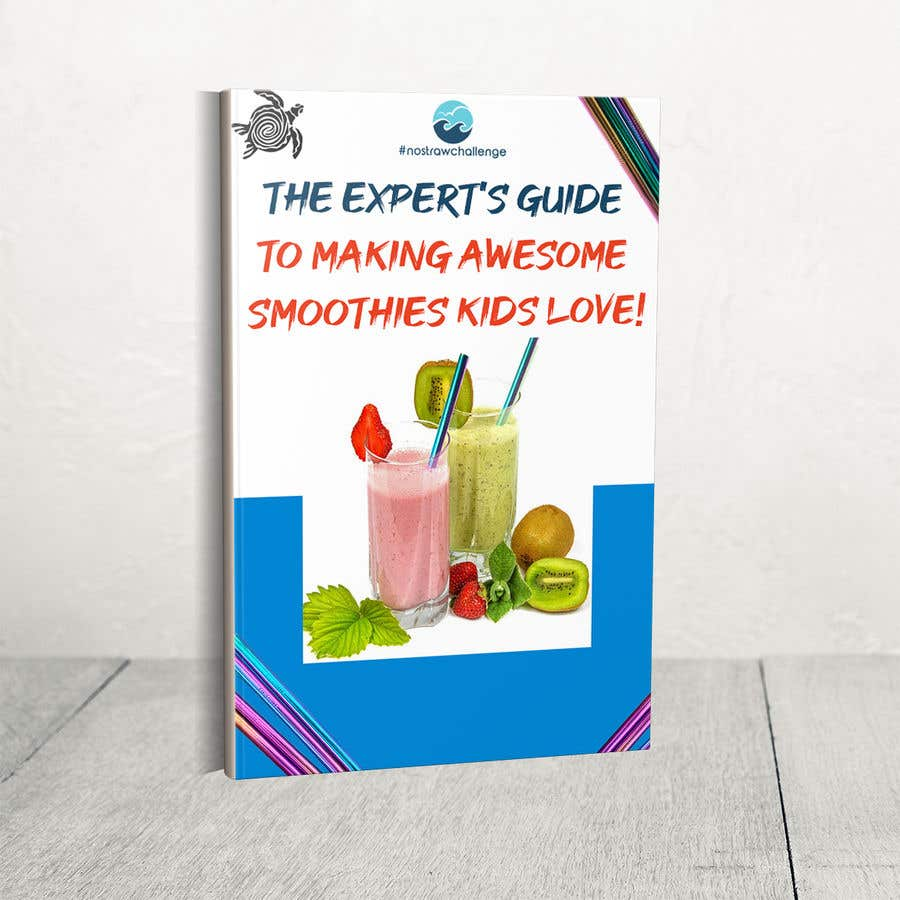 Kilpailutyö #51 kilpailussa Created us a Smoothie Ebook Cover