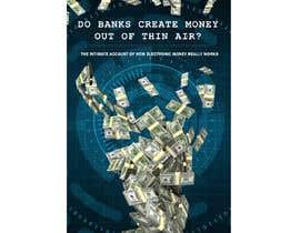 #8 cho Banks create money, sugestive cover for my ebook bởi jomainenicolee