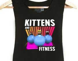#108 cho T-Shirt Graphic Design - Kittens & Fitness bởi cesarvetere