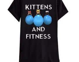 #116 cho T-Shirt Graphic Design - Kittens & Fitness bởi jalalkhan981000