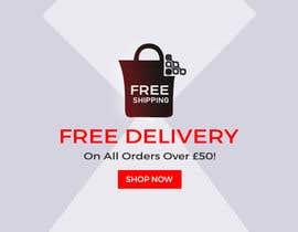 Nro 18 kilpailuun Free Delivery Banner for our website käyttäjältä dipupaul0101