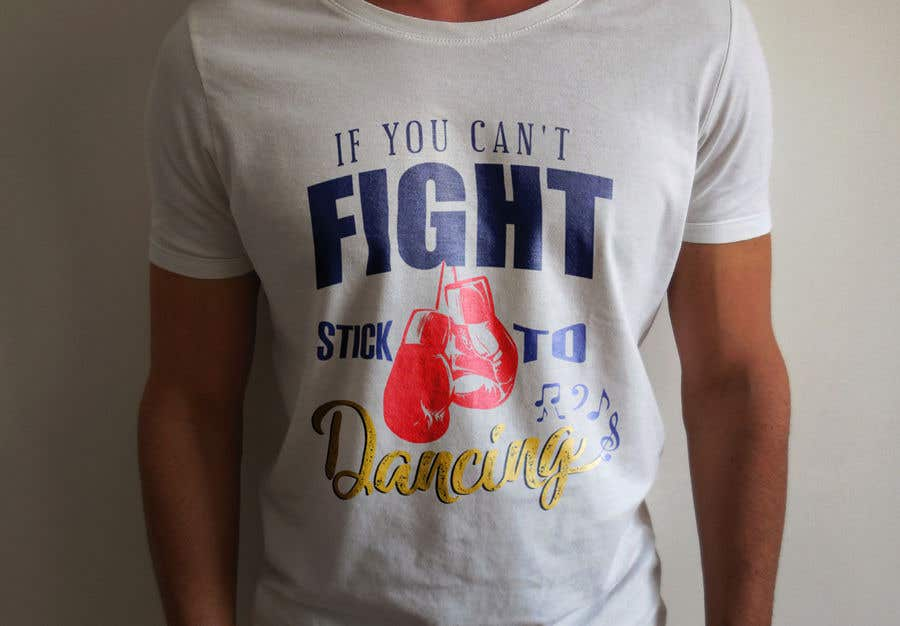 """Proposition n°61 du concours I would like a graphic design made that says the following """"If You Can't Fight, Stick To Dancing.  Provide more then one graphic. One with text only and one with graphic of either boxing gloves and music notes. The 3rd design use your own imagination."""