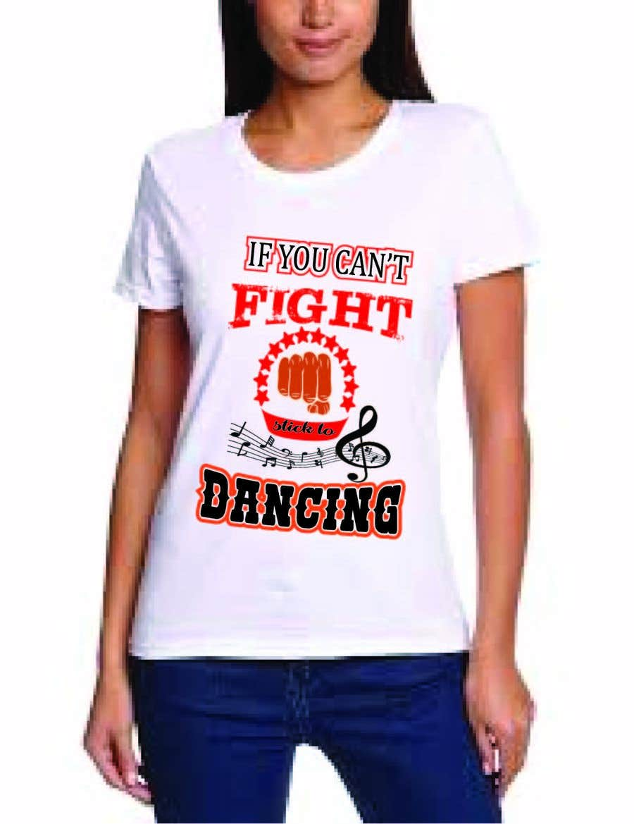 """Proposition n°32 du concours I would like a graphic design made that says the following """"If You Can't Fight, Stick To Dancing.  Provide more then one graphic. One with text only and one with graphic of either boxing gloves and music notes. The 3rd design use your own imagination."""