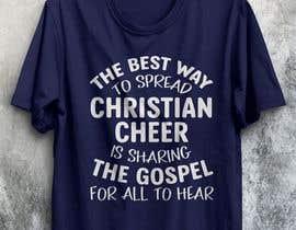 Nro 4 kilpailuun Gospel Cheer Tee Shirt design käyttäjältä mdminhajuddin