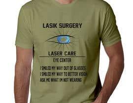 #41 for Tshirt design for LASIK surgeon af mdarifuzzamanas