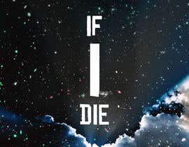 "#58 para ALBUM COVER ARTWORK ""If I Die"" por digi2paint"