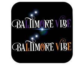 #23 untuk Baltimore Vibe design oleh Nurainnabila