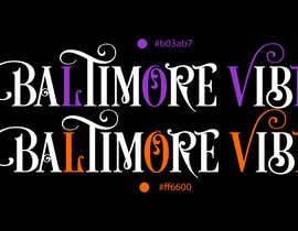 #27 untuk Baltimore Vibe design oleh shuvosiddique59