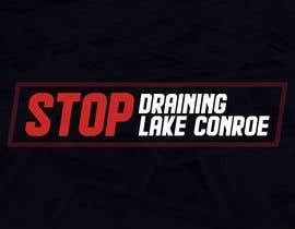 #158 cho Stop Draining Lake Conroe bởi Blueprintx