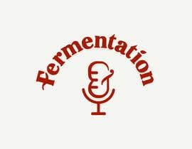 YKNB tarafından Create a Logo for Fermentation podcast için no 137