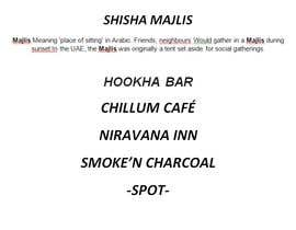 #20 untuk Find a name for a Hookah Lounge oleh ShadinRahm