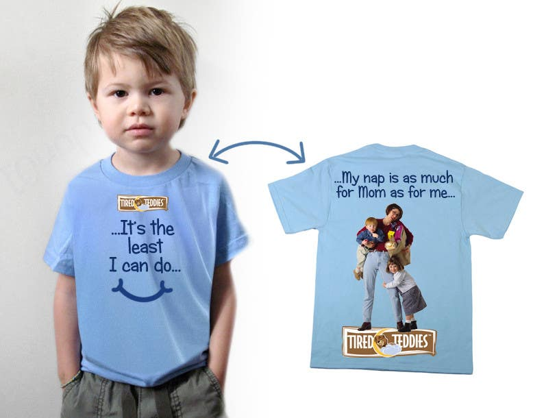 Proposition n°                                        92                                      du concours                                         T-shirt Design for Tired Teddies Guerrilla Marketing Campaign