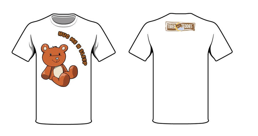 Proposition n°                                        70                                      du concours                                         T-shirt Design for Tired Teddies Guerrilla Marketing Campaign