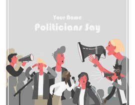 #37 for Politicians Say album artwork by nicowembley