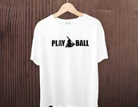 #233 for Baseball t-shirt: PLAY BALL af raddinmollik