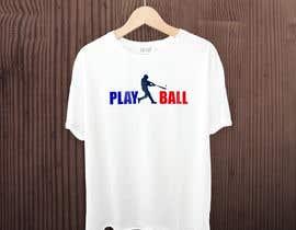 #234 for Baseball t-shirt: PLAY BALL af raddinmollik