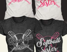 #61 for T-Shirt Design:  Softball Sister/Baseball Sister by Exer1976
