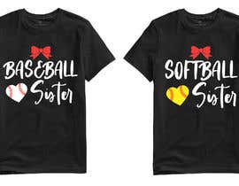 #57 для T-Shirt Design:  Softball Sister/Baseball Sister от teehut777
