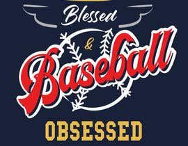 #61 for T-shirt Design: Blessed and Baseball/Softball Obsessed by imagencreativajp