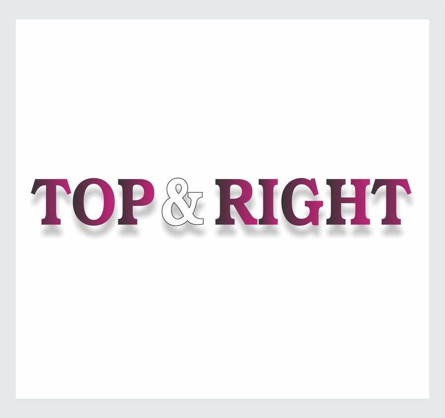 "Penyertaan Peraduan #                                        101                                      untuk                                         Design a Logo for ""Top & Right"""