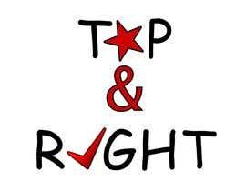"#115 untuk Design a Logo for ""Top & Right"" oleh lkonrad"