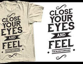 #17 untuk T-shirt Design for Supporting The Blind campaign oleh crayonscrayola