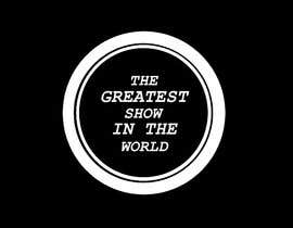 #52 for The Greatest Show In The World - Logo by logousa45