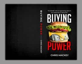 freeland972 tarafından Book Cover Design For Buying Power by Chris Mackey için no 41