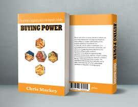 ayeshaakter1994 tarafından Book Cover Design For Buying Power by Chris Mackey için no 86
