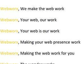 #98 for tag line for my company Webworx by AmSaa
