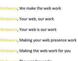 #98 for tag line for my company Webworx af AmSaa