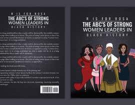 Nro 14 kilpailuun Book Cover - Strong Women Leaders in Black History käyttäjältä imranislamanik