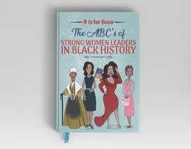 Nro 15 kilpailuun Book Cover - Strong Women Leaders in Black History käyttäjältä imranislamanik