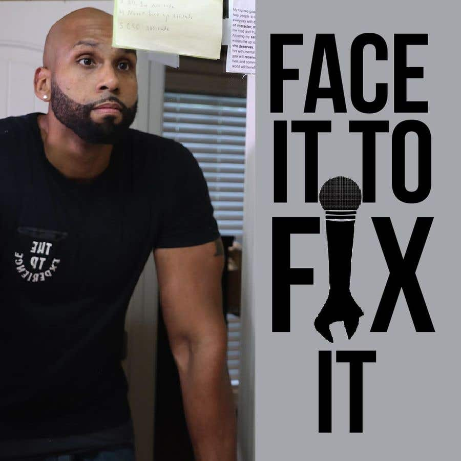 """Contest Entry #                                        3                                      for                                         Podcast design - """"Face it to Fix it"""" show"""