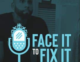 "#86 for Podcast design - ""Face it to Fix it"" show by ColeHogan"