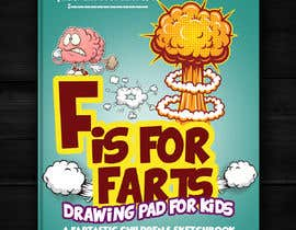 #28 cho Design a Book Cover - F is for Farts bởi naveen14198600