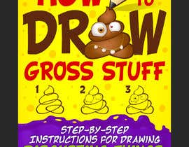 nº 86 pour Design a Book Cover - How to Draw Gross Stuff par giobanfi68