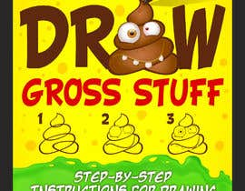 nº 93 pour Design a Book Cover - How to Draw Gross Stuff par giobanfi68