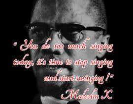 nº 62 pour Malcolm X words par SunilRetouch